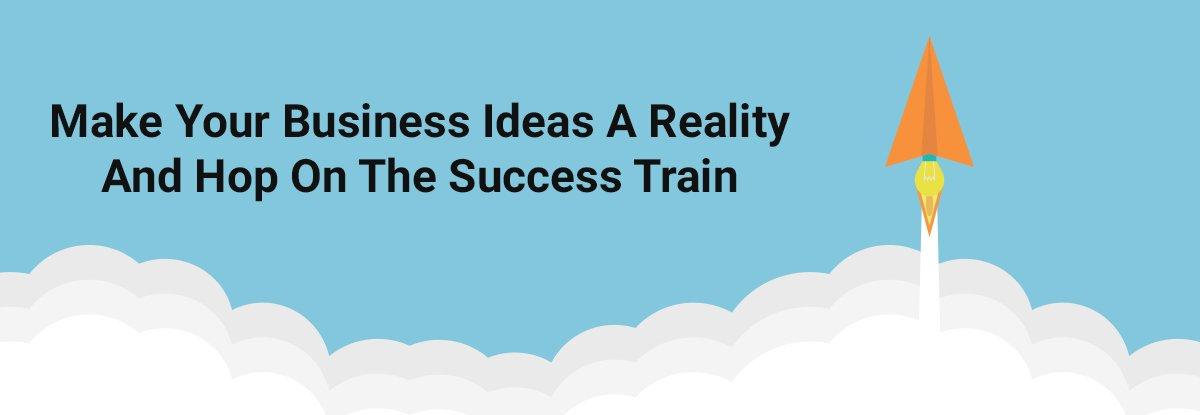 Business Ideas a Reality