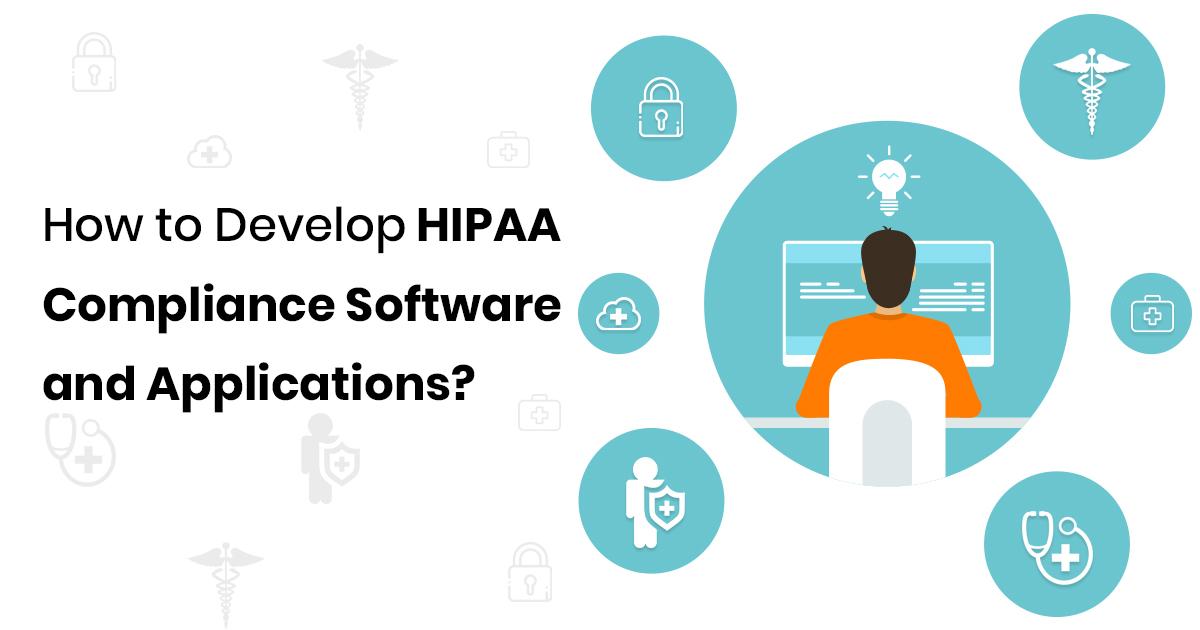 Develop HIPAA Compliance Software
