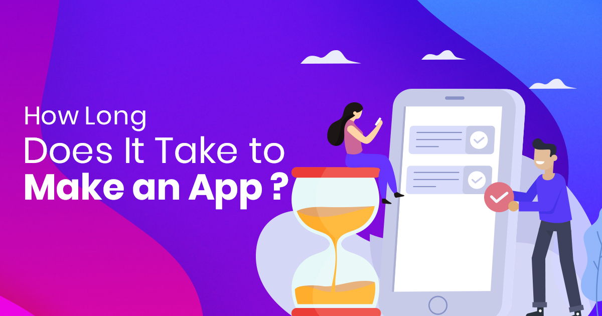 How Long Does it take to build an app