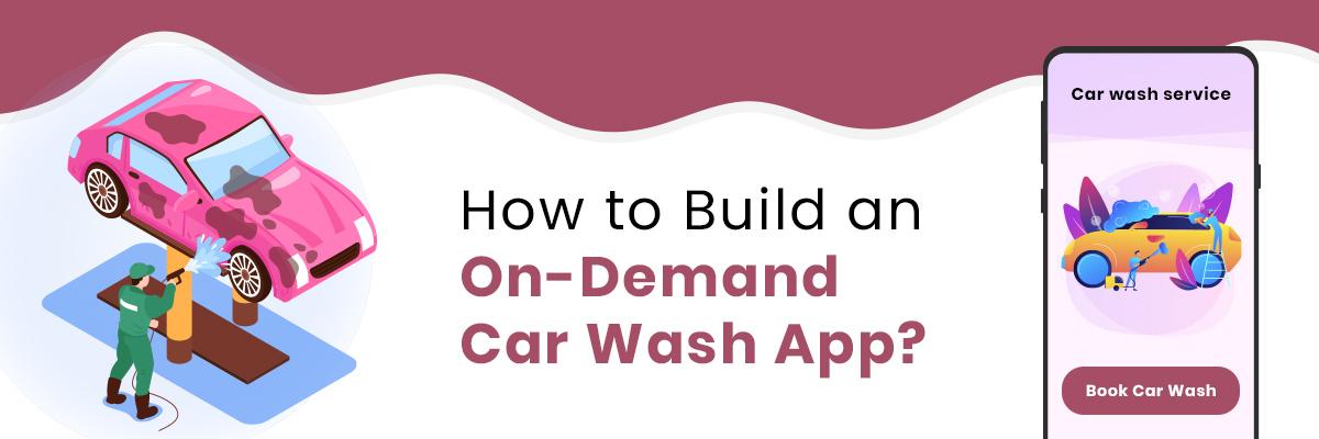 Build an On Demand Car Wash App