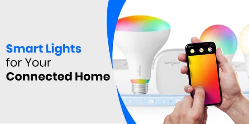 Smart Lights for Connected Homes