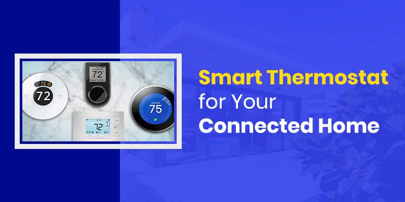 Smart Thermostat for Connected Home