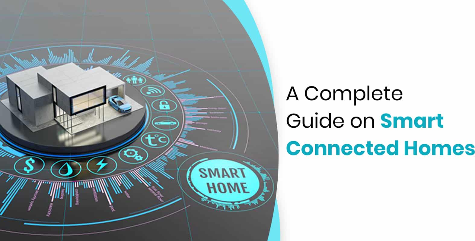 Smart Connected Homes