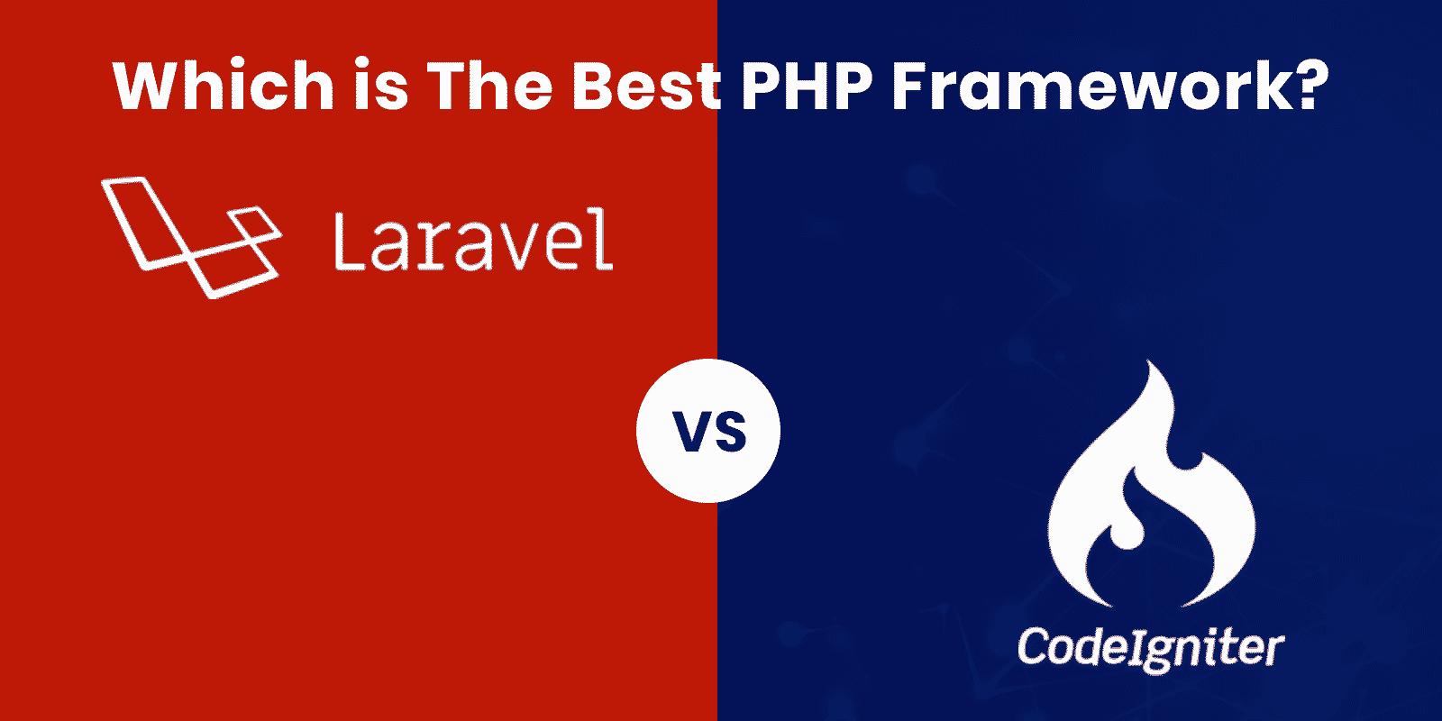Best Laravel vs CodeIgniter