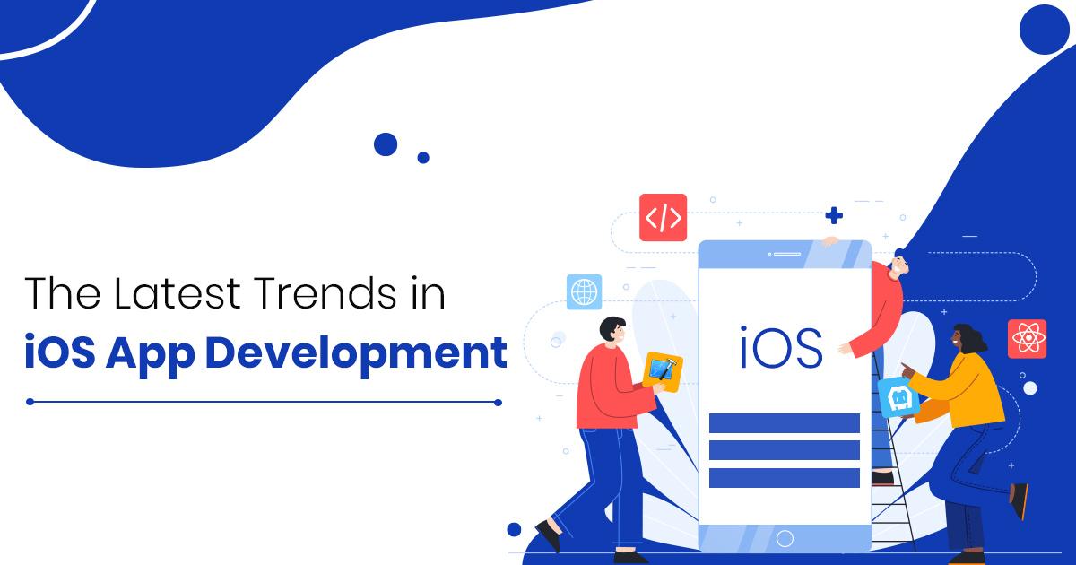 Latest iOS app development trends