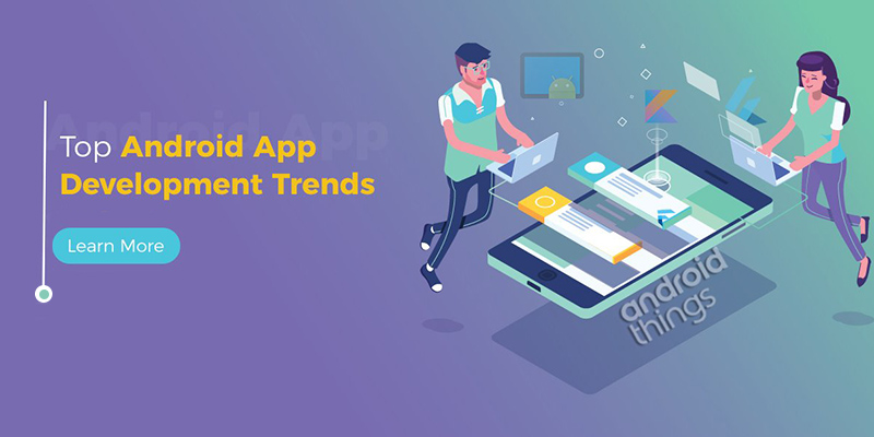 Best Android Software Development Trends