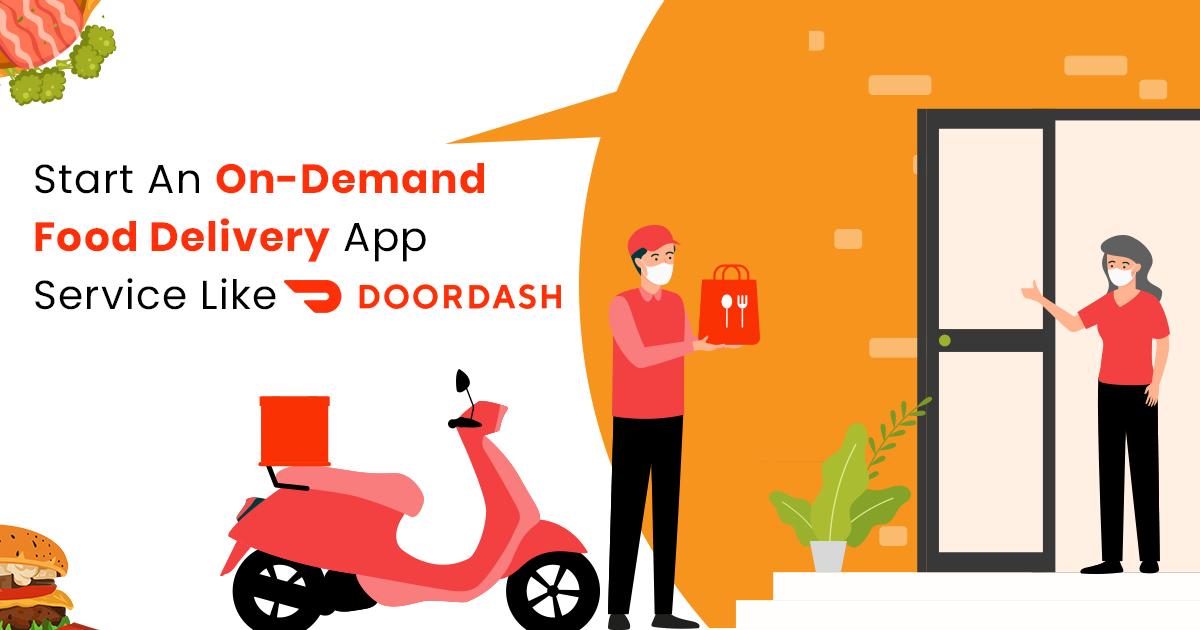 Start An On Demand Food Delivery App Service Like DoorDash