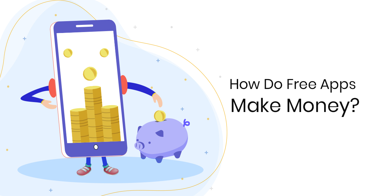 How do free app make money