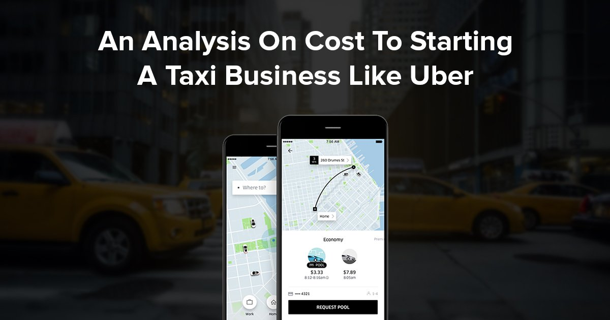 Cost To Starting A Taxi Business Like Uber