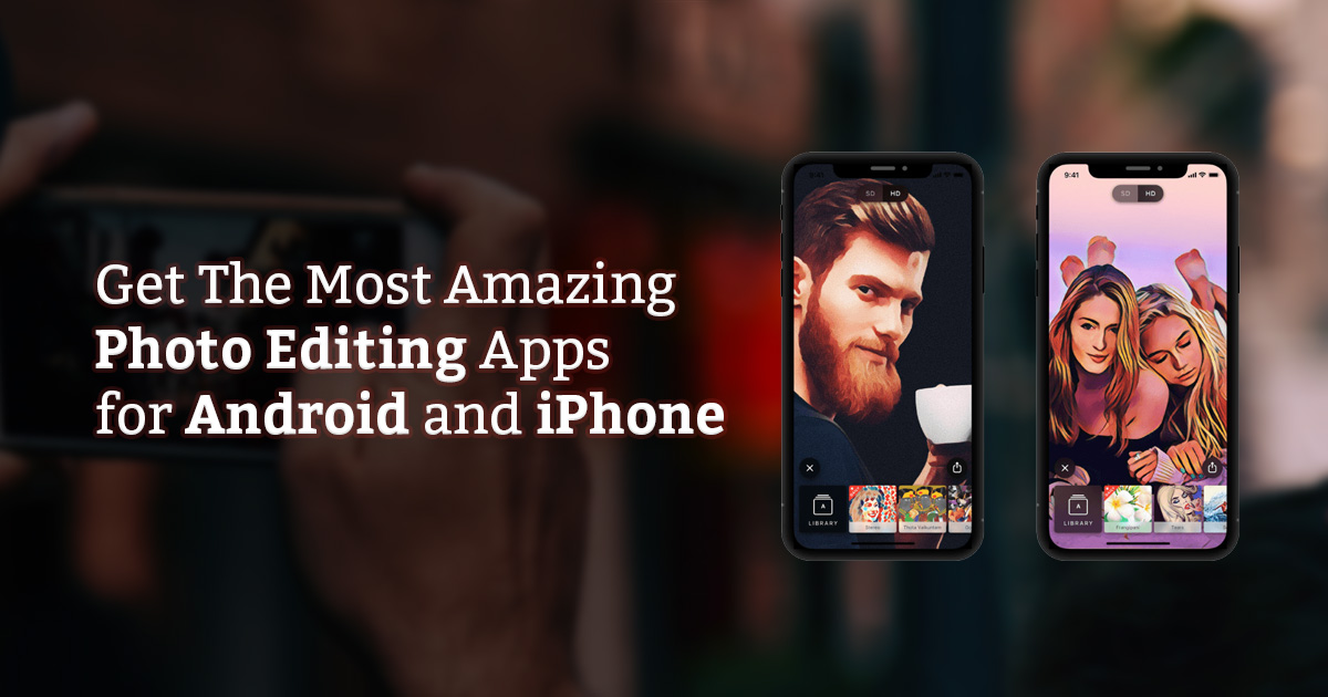 Top Photo Editing Apps iPhone and Android