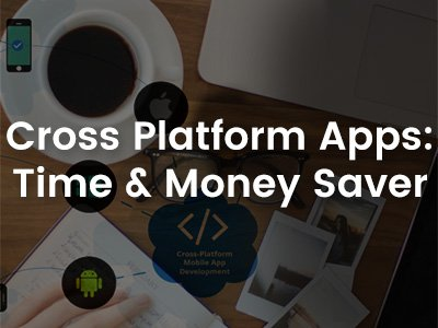 Top Advantages Cross Platform Development