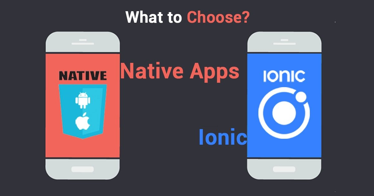 Top Ionic vs Native Apps