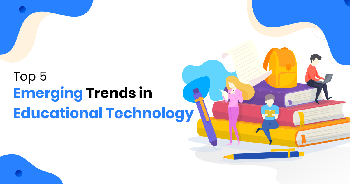 Emerging Trends in Educational Technology