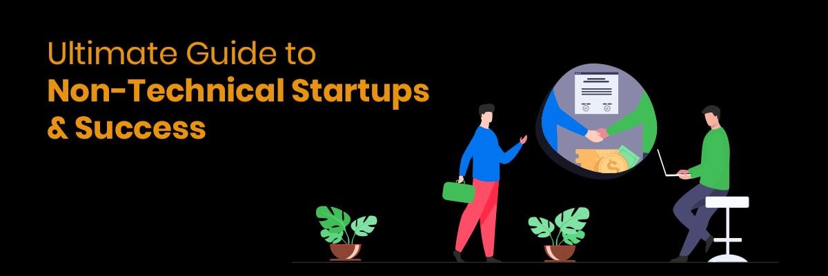 Ultimate Guide Non-Technical Startups